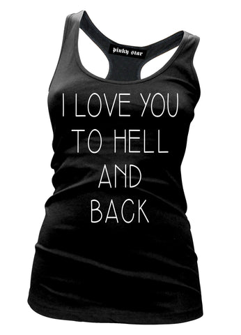 I Love You To Hell And Back Tank Top