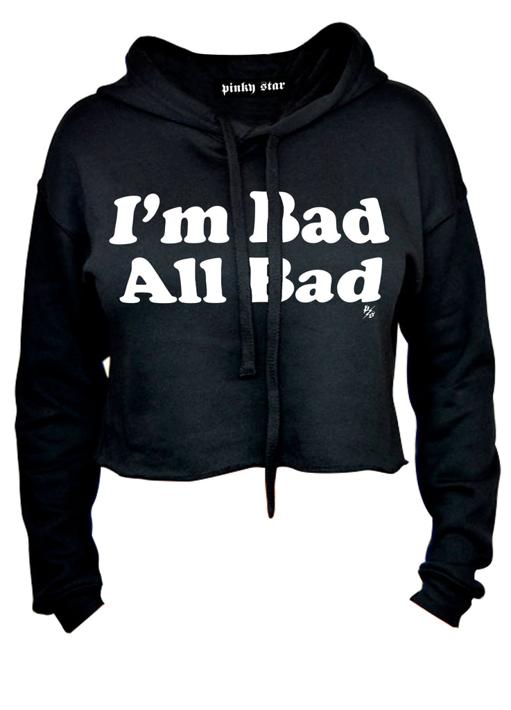 I'm Bad All Bad Cropped Hoodie