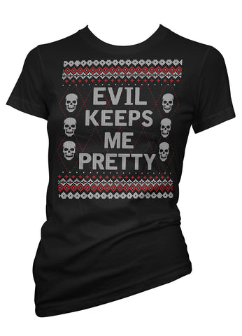 Evil Keeps Me Pretty Ugly Christmas Tee