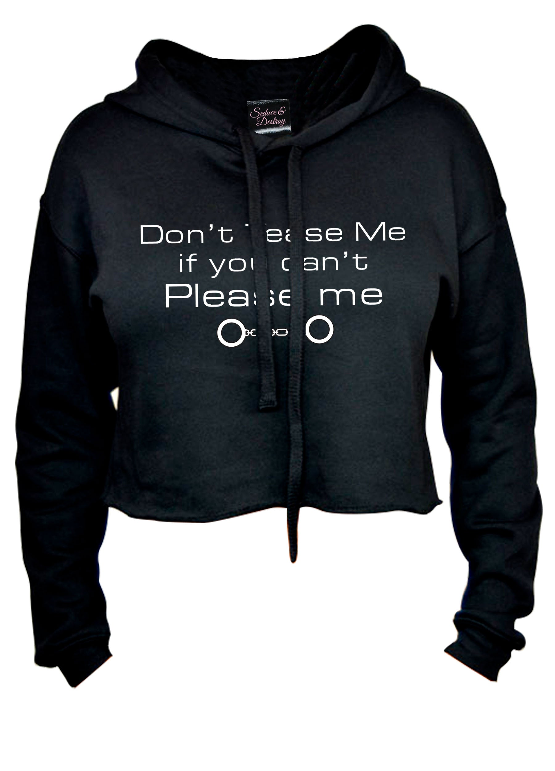 Don't Tease Me If You Can't Please Me Cropped Hoodie