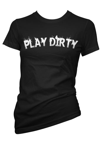 Play Dirty Tee