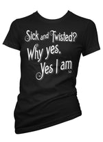Sick And Twisted Tee