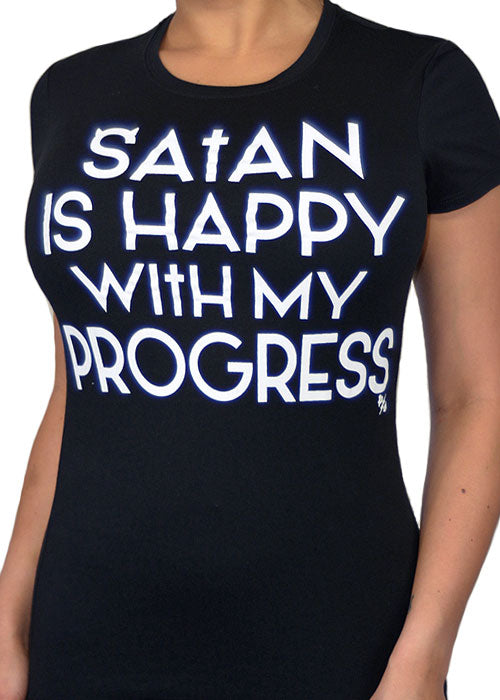 Satan Is Happy With My Progress Tee
