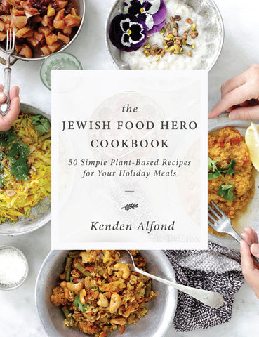 """Jewish Food Hero Cookbook"" by Kenden Alfond"