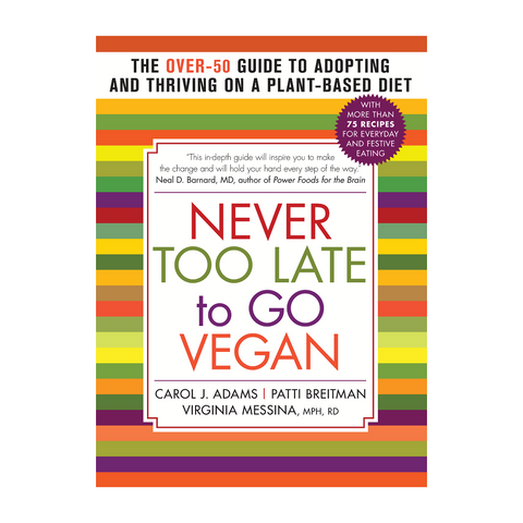 """Never Too Late to Go Vegan"" by Patti Breitman, et al."