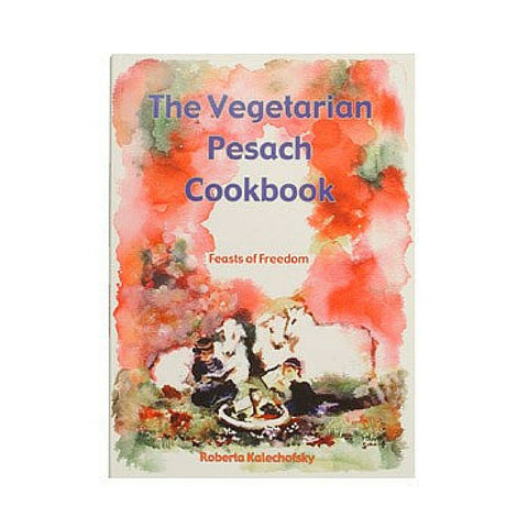 """The Vegetarian Pesach Cookbook"" by Roberta Kalechofsky"
