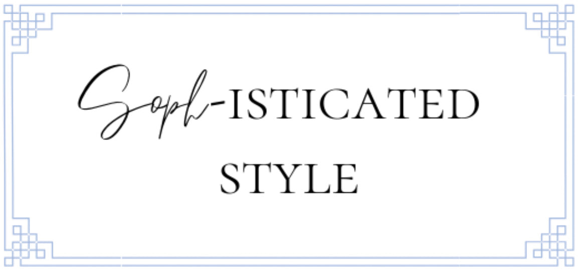Soph-isticated Style