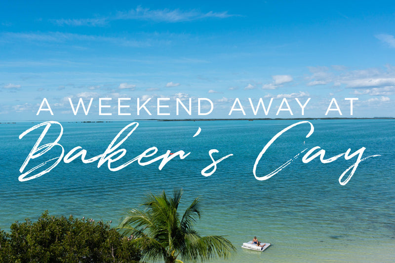 A Weekend Away at Baker's Cay