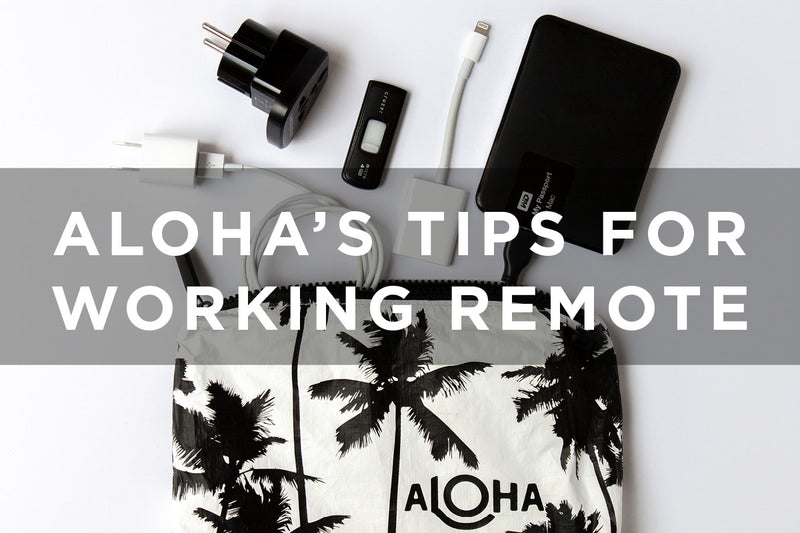 ALOHA's Tips for Working Remote