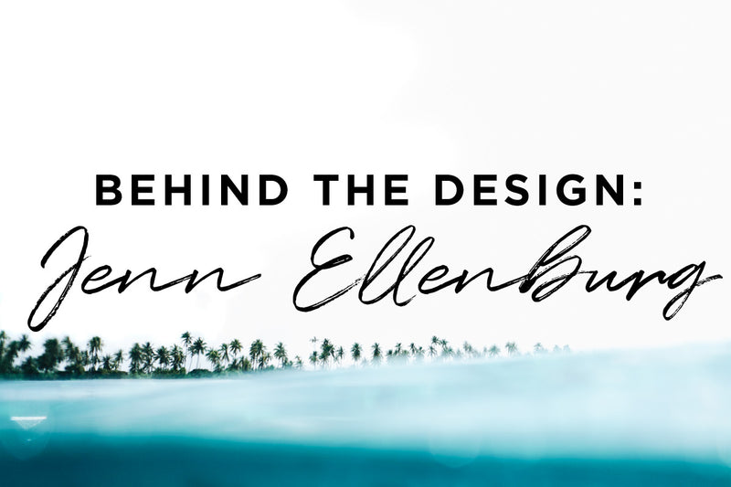 Behind the Design: Jenn Ellenburg
