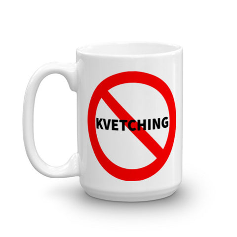 No Kvetching Mug