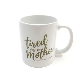Mug- Tired As A Mother - Southern Darlin'