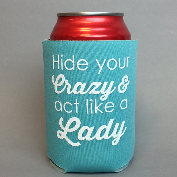 Hide Your Crazy Can Cooler - Southern Darlin' - 1