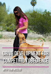 Drive Development for Competition Obedience with Tami McLeod