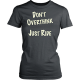 Don't Overthink Ladies T-Shirt
