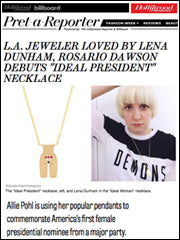 "L.A. JEWELER LOVED BY LENA DUNHAM, ROSARIO DAWSON DEBUTS ""IDEAL PRESIDENT"" NECKLACE"