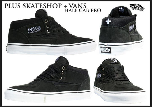 [VANS x PLUS SKATESHOP] VANS HALF CAB+Plus Skateshop コラボ