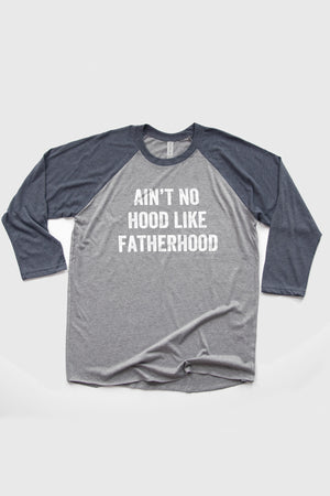 Ain't No Hood Like Fatherhood Baseball T-Shirt