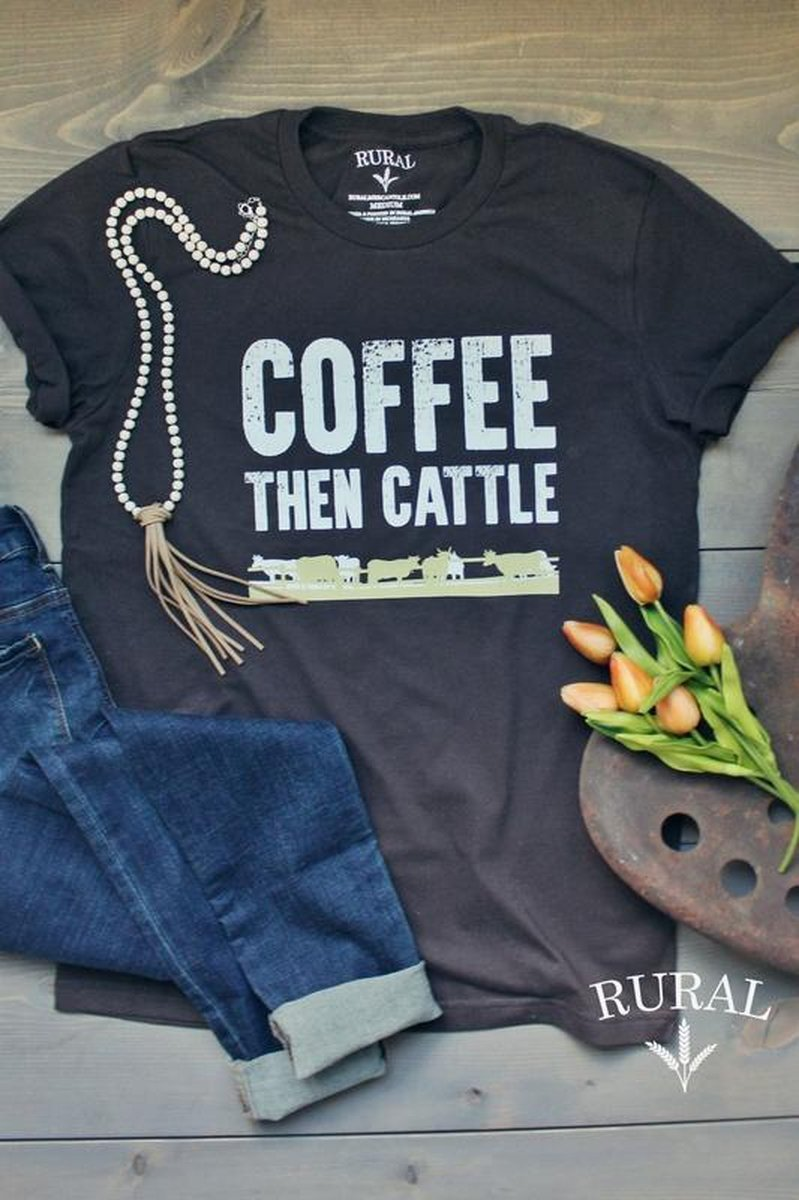 Coffee Then Cattle Graphic T-shirt, coffee cow graphic T-shirt, coffee cows T-shirt, coffee cows shirt, coffee cows t-shirt, coffee cows top, coffee cows womens tee, funny coffee tee, funny farm cow t-shirt, funny farm cow shirt, cow farm tee, cow farm shirt, ranch cattle tee, farm coffee shirt, rural mercantile, cow