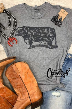 Don't Bullshit Me Darlin Graphic T-Shirt, gray cow t-shirt