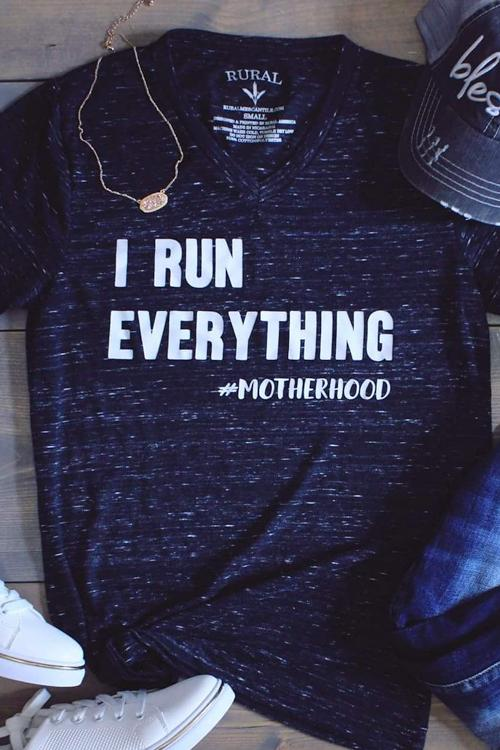 I Run Everything Graphic T-Shirt