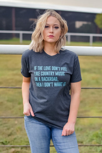 If the Love Don't Feel Like Country Music Graphic T-Shirt, country music t-shirt