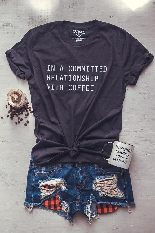 In a Committed Relationship with Coffee Graphic T-Shirt