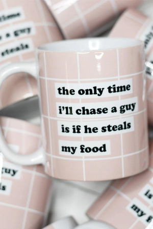 "A collage of Pink Coffee mug that says ""The Only Time I'll Chase a Guy is if he steals my food"""