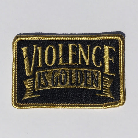 """Violence is Golden"" Embroidered Patch (Gen 2)"