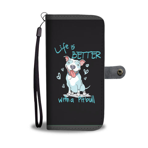 Life is Better With a Pitbull - Wallet Case