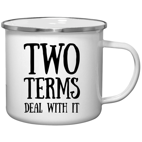 Camping Tin Mug - Two Terms Deal With It