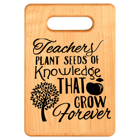 Cutting Board - Maple - Teachers Plant Seeds