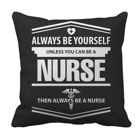 Limited Edition - Always Be Yourself ( Nurse)