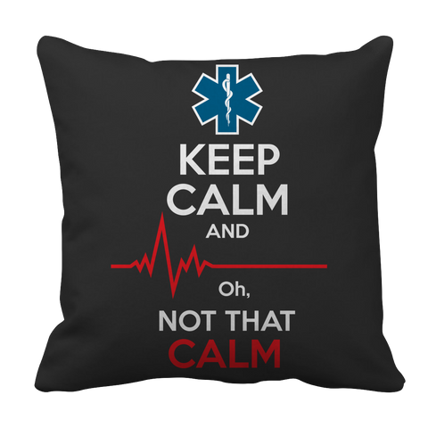 Limited Edition- Keep Calm and... Oh, Not That Calm - EMS