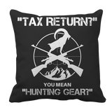 Limited Edition - Tax Return- Hunting