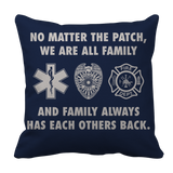 Limited Edition - No Matter The Patch We Are All Family And Family Always Has Each Others Back