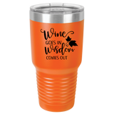 Wine Goes In Wisdom Comes Out Polar Camel 30oz Ringneck Tumbler