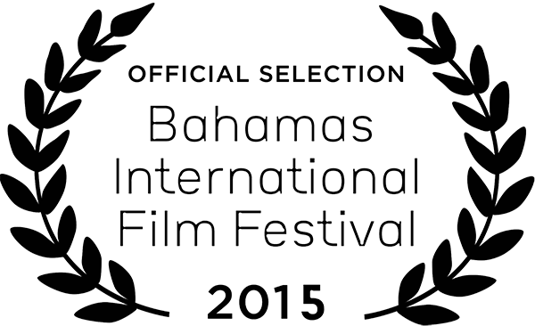 We're an OFFICIAL SELECTION OF THE 2015 Bahamas International Film Festival!!!!