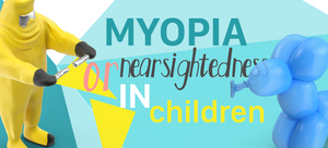 Myopia | or Nearsightedness | in Children