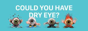 Could you have dry eye?