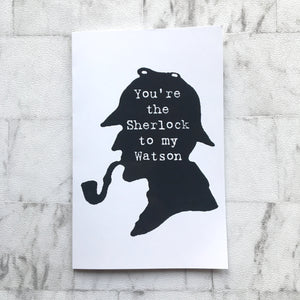 Greeting Card - Sherlock Holmes Quote 'You're the Sherlock to my Watson' - Nabu Bookish Gifts