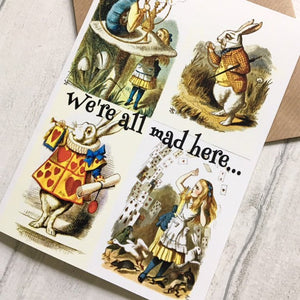 Alice In Wonderland Greeting Card - We're All Mad Here