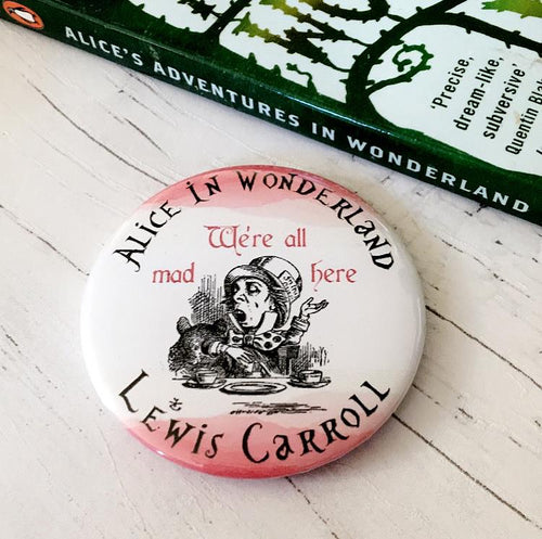 Alice In Wonderland 'We're All Mad Here' Badge, Pocket Mirror, Magnet Or Keyring - Nabu - Literary Gifts For Book Lovers