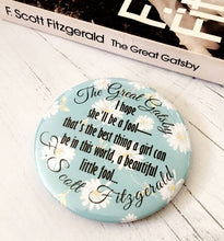 The Great Gatsby 'Beautiful Little Fool' Badge, Pocket Mirror, Magnet Or Keyring - Nabu Bookish Gifts