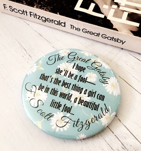 The Great Gatsby 'Beautiful Little Fool' Badge, Pocket Mirror, Magnet Or Keyring - Nabu Bookish Gifts | Literary Gifts For Book Lovers