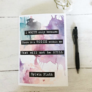 Sylvia Plath A5 Notebook - 'I Write Only Because' - Nabu Bookish Gifts