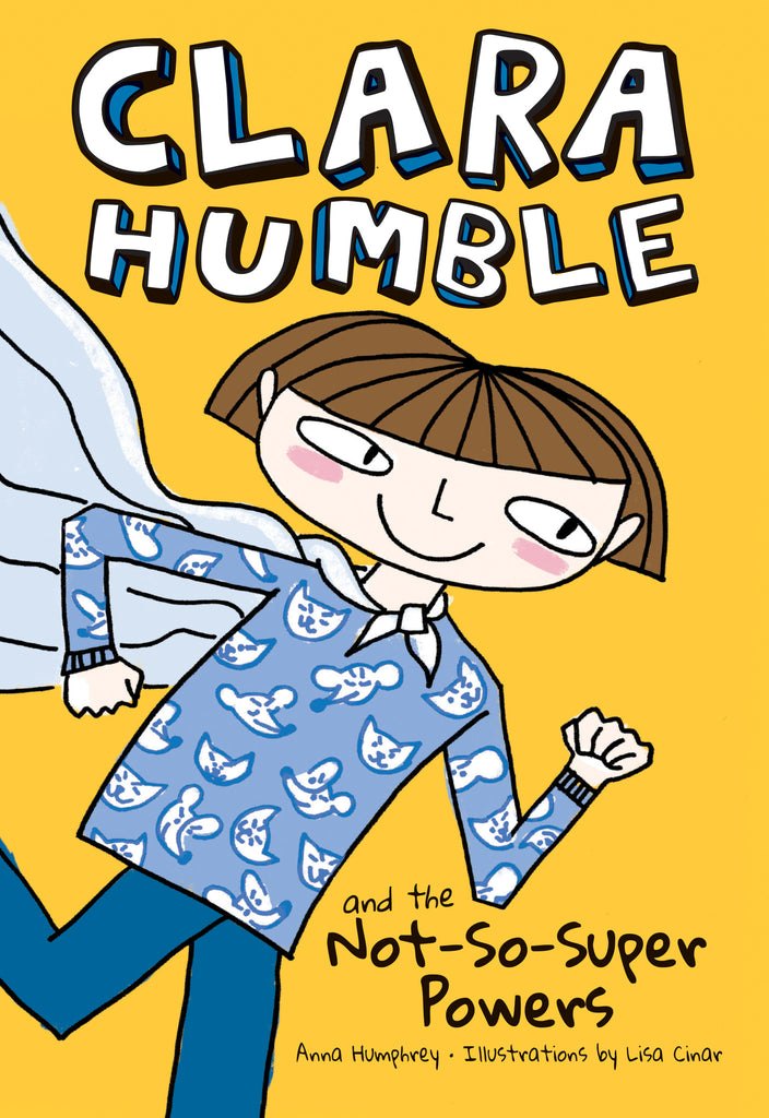 Clara Humble and the Not-So-Super Powers - owlkids-us