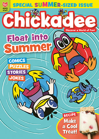 Chickadee Magazine - Summer 2019