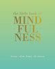 Chronicle Books Little Book Of Mindfulness