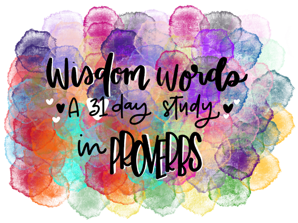 "DIGITAL KIT ""Wisdom Words: A 31 day study in Proverbs"" for January"